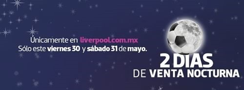 hoy venta nocturna liverpool 30 31 mayo 2014
